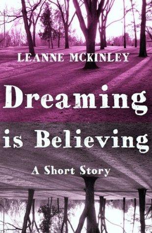 Dreaming Is Believing LeAnne McKinley