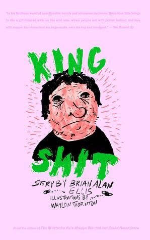 King Shit  by  Brian Alan Ellis