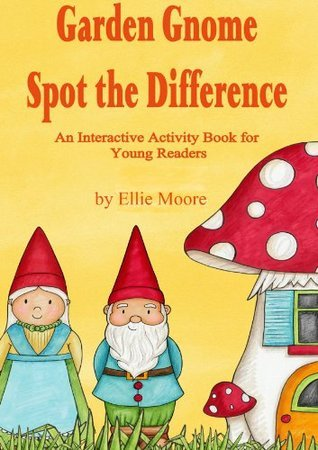 Garden Gnome Spot the Difference: An Activity Book for Young Readers  by  Ellie Moore