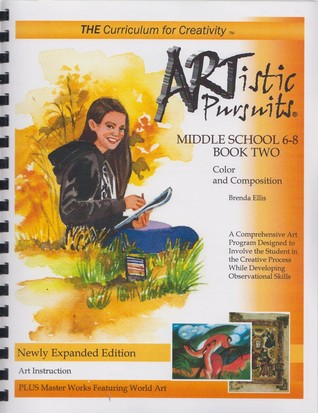 Artistic Pursuits Middle School 6-8 Book Two: Color and Composition Brenda Ellis