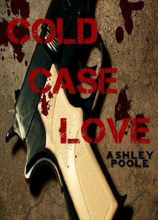 Cold Case Love Ashley Poole