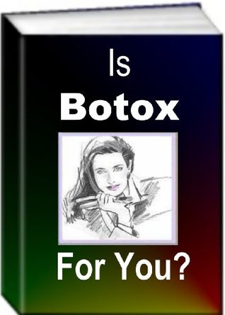 Is Botox For You  by  Jack Earl