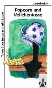 Popcorn und Veilchentasse: Texte über junge und alte Leute Sissi Flegel