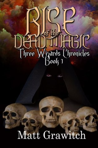 Rise of the Dead Magic  by  Matt Grawitch