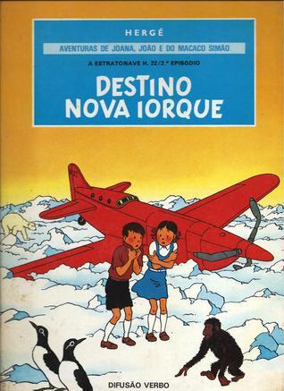 Destino Nova Iorque (Aventuras de Joana, João e do macaco Simão, #5) Hergé