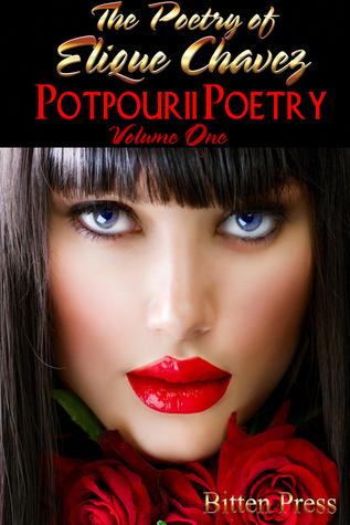 Potpourri Poetry  by  Elique Chavez