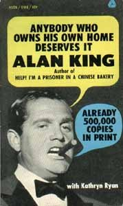 Anybody Who Owns His Own Home Deserves It  by  Alan King