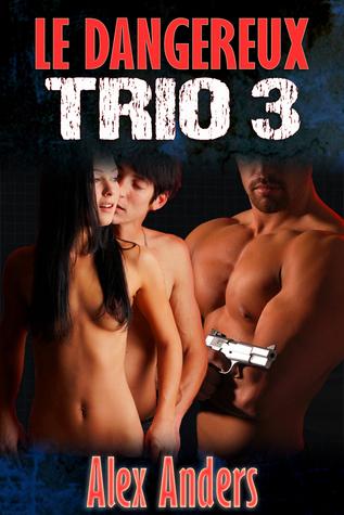 Le Dangereux Trio 3 Alex Anders