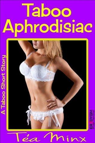 Taboo Aphrodisiac  by  Tea Minx