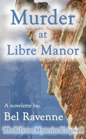 Murder at Libre Manor Bel Ravenne