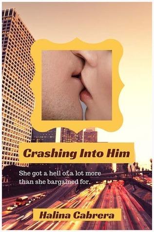 Crashing Into Him Halina Cabrera