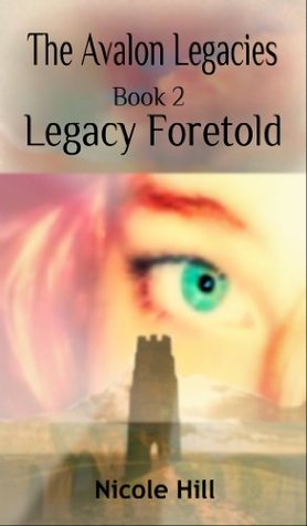 Legacy Foretold (The Avalon Legacies, #2)  by  Nicole Hill