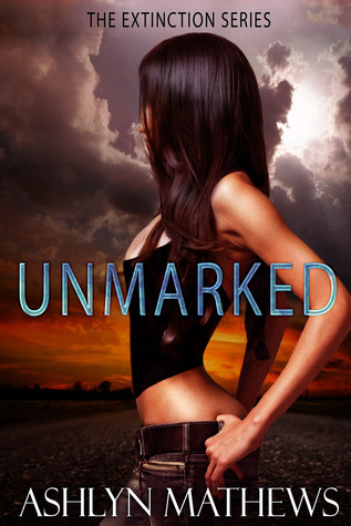UnMarked (The Extinction Series)  by  Ashlyn Mathews
