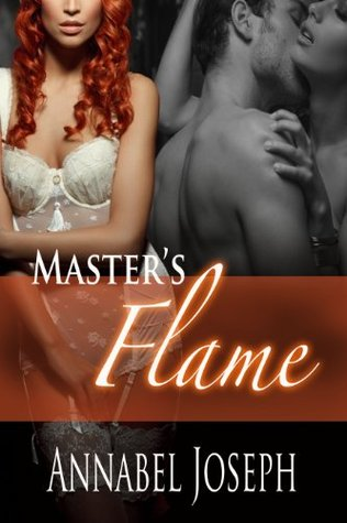Masters Flame (Cirque Masters, #3) Annabel Joseph
