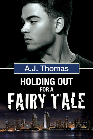 Holding Out for a Fairy Tale (Least Likely Partnership, #2)  by  A.J.  Thomas