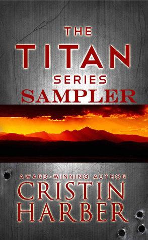 The Titan Series: A Military Romance Sampler  by  Cristin Harber