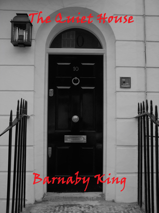 The Quiet House Barnaby King