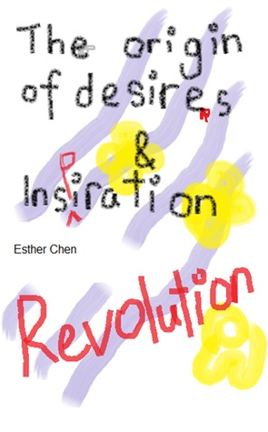 The Origin of Desires and Inspiration Revolution Esther Chen