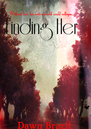 Finding Her (Finding Me, #0.5) Dawn Brazil