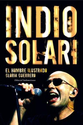 Indio Solari: El hombre ilustrado Gloria Guerrero