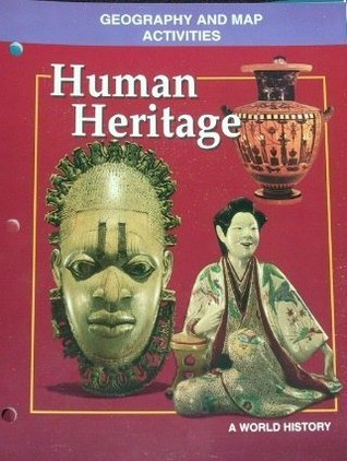 Human Heritage: A World History Geography and Map Activities Glencoe