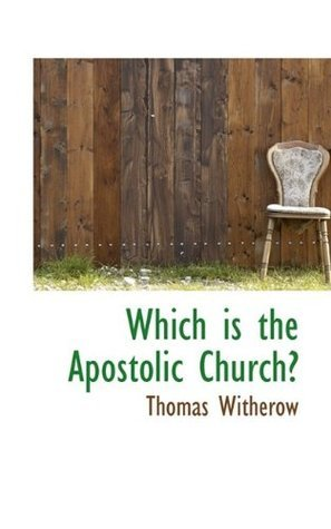 Which is the Apostolic Church? Thomas Witherow