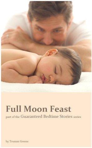 Full Moon Feast  by  Truman Greene