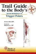 2 Book Combo: Trail Guide to the Bodys Quick Reference to Trigger Points and Trail Guide to the Bodys Quick Reference to Stretch & Strengthen  by  Andrew Biel and Robin Dorn