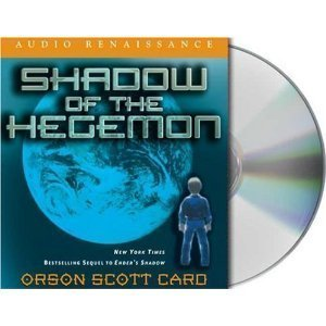 Shadow of the Hegemon (Enders Shadow) [Audiobook][CD] (Audio CD)  by  Orson Scott Card