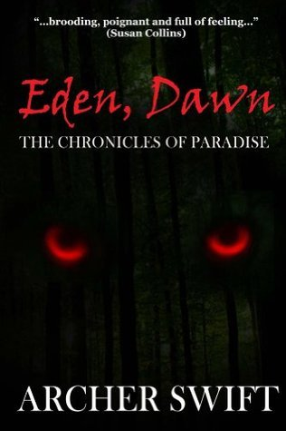 Eden, Dawn: The Chronicles of Paradise  by  Archer  Swift
