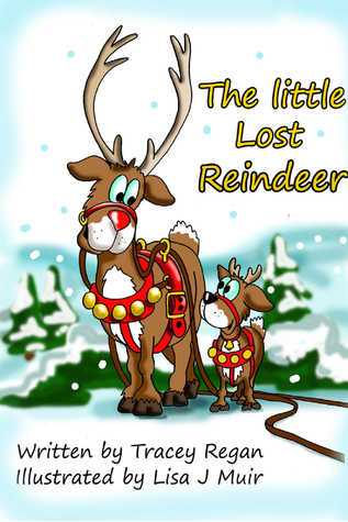 The Little Lost Reindeer  by  Tracey Regan
