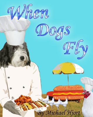 When Dogs Fly Michael Hjort
