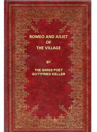 ROMEO AND JULIET OF THE VILLAGE Gottfried Keller