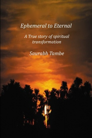 Ephemeral to Eternal Saurabh Tambe