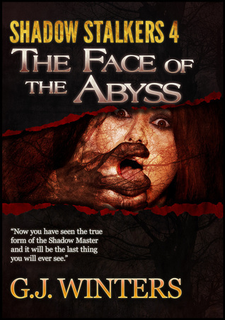 The Face of The Abyss: Shadow Stalkers 4  by  G.J. Winters