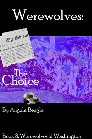 Werewolves: The Choice  by  Angela Beegle
