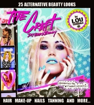The Craft: DIY Hair and Beauty  by  Lou Teasdale