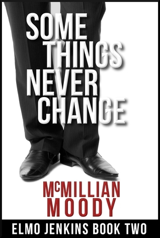 Some Things Never CHange  by  McMillian Moody