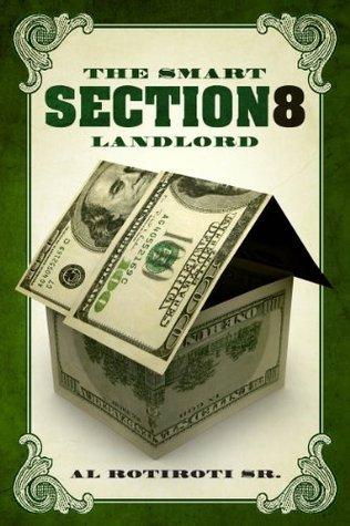 The Smart Section 8 Landlord  by  Al Rotiroti Sr.