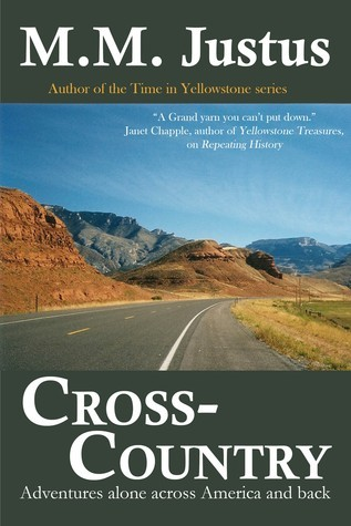 Cross-Country: Adventures Alone Across America and Back M.M. Justus