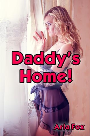 Daddys Home! Aria Fox