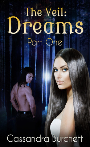 The Veil: Dreams - Part One  by  Cassandra Burchett