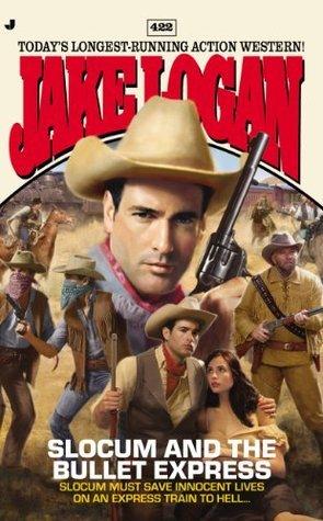 Slocum #422: Slocum and the Bullet Express Jake Logan
