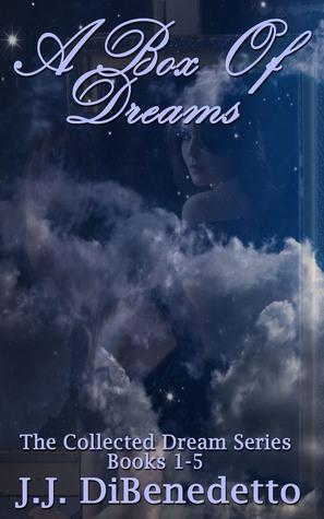 A Box of Dreams (the collected Dream Series, books 1-5) J.J. DiBenedetto