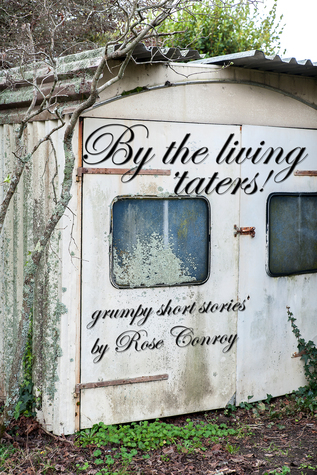 By the Living Taters  by  Rose Conroy