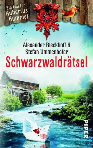 Schwarzwaldrätsel: Ein Fall für Hubertus Hummel  by  Alexander Rieckhoff, Stefan Ummenhofer