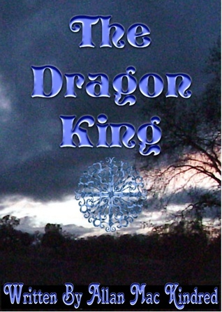 The Dragon King  by  Allan Mac Kindred