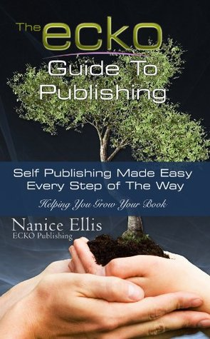 The ECKO Guide To Publishing  by  Nanice Ellis