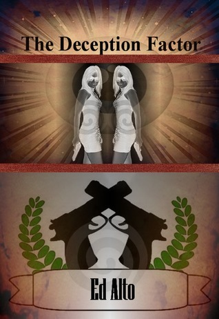 The Deception Factor  by  Ed Alto