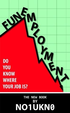 Funemployment  by  NO1UKN0